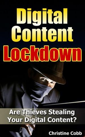 Digital Content Lockdown